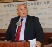 DEMOKRATİKLEŞME - ATSO Başkanı Çetin Açıklaması '2019 Yılında Turizmde Yeni Bir Zirve Yapabiliriz'