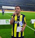 ÜLKER - Ahmet Özat, Fenerbahçe'de Anonsu Yaptı