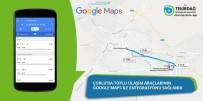 GENERAL - Ulaşım Araçlarının Google Maps İle Entegrasyonu Sağlandı