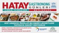 BEYLIKDÜZÜ BELEDIYESI - Hatay Gastronomi Günleri Başlıyor