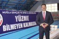 GENÇLİK VE SPOR İL MÜDÜRÜ - Muğla'da 'Yüzme Bilmeyen Kalmayacak'