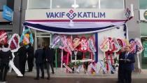 FEVZIPAŞA - Vakıf Katılım Erzincan Şubesi Açıldı