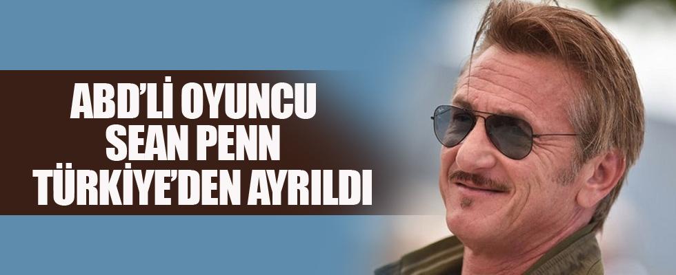 ABD'li oyuncu Sean Penn Türkiye'den ayrıldı