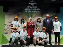 EMINE ERDOĞAN - Emine Erdoğan, İstanbul Uluslararası Çevre Zirvesi'ne Katıldı