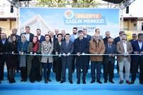 AİLE DANIŞMA MERKEZİ - Kepez'in 5 Yıldızlı Sağlık Merkezi Açıldı