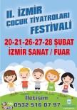 ÇOCUK TİYATROSU - 2. İzmir Çocuk Tiyatroları Festivali Başlıyor