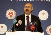 İNFAZ KORUMA - Adalet Bakanı Gül Açıklaması 'FETÖ'den Tutuklu Sayısı 38 Bin 470, PKK'dan 10 Bin 79, DEAŞ'tan Bin 354 Kişidir'