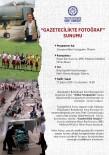 FETHİ GEMUHLUOĞLU - 'Gazetecilikte Fotoğraf' Konulu Sunum Ve Söyleşi Yapılacak