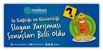 İŞ SAĞLIĞI VE GÜVENLİĞİ - Büyükşehir Belediyesi 'İş Sağlığı Ve Güvenliği Sloganı' Belli Oldu