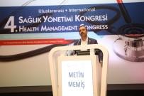 ALT YAPI ÇALIŞMASI - 4. Uluslararası Sağlık Yönetimi Kongresi Antalya'da Başladı