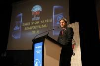 MILLI ATLET - İzmir Spor Tarihi Sempozyumu Başladı