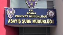 HAPİS CEZASI - Adana'da Firari Hükümlülere Yönelik Operasyon
