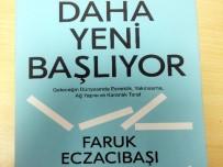 ECZACıBAŞı - Faruk Eczacıbaşı'nın 'Daha Yeni Başlıyor' Kitabı Çıktı