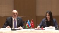 İŞ SAĞLIĞI - Türkiye İle Azerbaycan Arasında Sosyal Güvenlik Alanında İş Birliği Protokolü