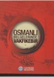 'Osmanlı Belgeleri'nde Vakfıkebir' Kitaplaştı