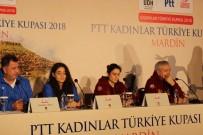 ABDULLAH GÜL - PTT Kadınlar Türkiye Kupası'na Mardin Ev Sahipliği Yapacak