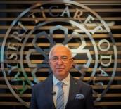 UÇAK BİLETİ - Başkan Hiçyılmaz Açıklaması 'Kayseri'nin İhracat Hedefi 5 Milyar Dolar'
