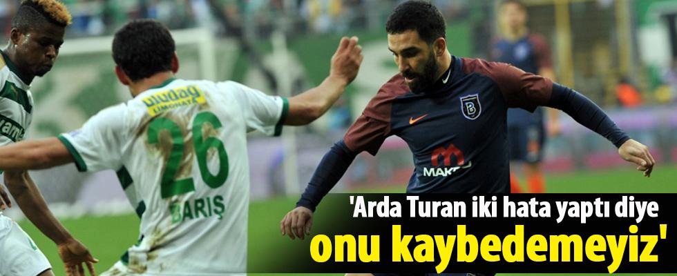 'Arda Turan iki hata yaptı diye onu kaybedemeyiz'
