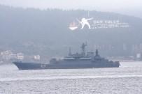 SAVAŞ GEMİSİ - Rus Savaş Gemisi Çanakkale Boğazı'ndan Geçti