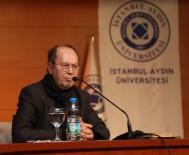 İSTANBUL AYDIN ÜNİVERSİTESİ - Yazar Yusuf Kaplan Açıklaması 'Ezberlerle Yaşıyoruz'