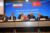 TİCARET ANLAŞMASI - Büyükelçilik Müşaviri Açıklaması 'İran Ve Türkiye Ticareti Amerikan Baskısını Atlatmasıyla Artacak'