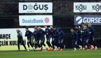 CAN BARTU - Fenerbahçe'de Derbi Hazırlıkları Sürüyor