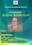 ÇANAKKALE DESTANI - Kalem Sohbetleri'nin Konuğu Dr. Ali Aygün Olacak