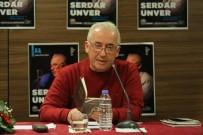 İSLAMIYET - Serdar Ünver Açıklaması 'En Güzel Şiir Bitmemiş Şiirdir'