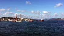 İSTANBUL BOĞAZI - Petrol Platformu Taşıyan Gemi İstanbul Boğazı'ndan Geçti