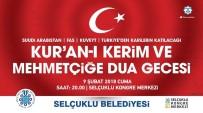 UĞUR İBRAHIM ALTAY - Selçuklu Belediyesinden 'Kur'an-I Kerim Ve Mehmetçiğe Dua' Gecesi