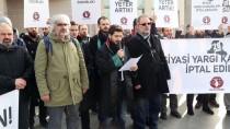 ÇAĞLAYAN ADLİYESİ - '28 Şubat Siyasi Yargı Kararları İptal Edilsin' Talebi