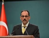 BEŞAR ESAD - Cumhurbaşkanlığı Sözcüsü Kalın: Rejimle herhangi bir temasımız söz konusu değil