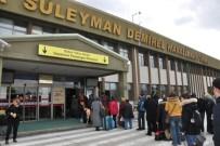 DEVLET HAVA MEYDANLARı İŞLETMELERI - Süleyman Demirel Havalimanı'ndan Yılın İlk Ayında 8 Bin 27 Yolcu Seyahat Etti