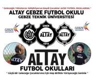 FUTBOL OKULU - Altay, Futbol Okullarının Bir Yenisini Gebze'de Açıyor
