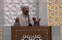 SABAH NAMAZı - Diyanet İşleri Başkanı Mehmetçik İçin Dua Etti
