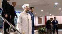 İLAHİYATÇI - Diyanet İşleri Başkanı Prof. Dr. Ali Erbaş Açıklaması 'Dini İstismar Eden Yapılarla Mücadelemiz Devam Ediyor'