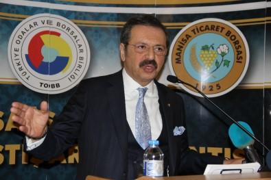 TOBB Başkanı Hisarcıklıoğlu Manisa'da İş Dünyasına Seslendi
