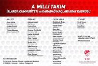 MİLLİ FUTBOL TAKIMI - A Milli Futbol Takımı'nın aday kadrosu açıklandı