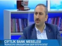 ADALET BAKANI - Adalet Bakanı Abdülhamit Gül: Çiftlik Bank kurucusunu Uruguay'dan geri isteyeceğiz