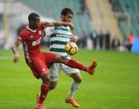HÜSEYIN GÖÇEK - Spor Toto Süper Lig Açıklaması Bursaspor Açıklaması 0 - Demir Grup Sivasspor Açıklaması 0 (İlk Yarı)