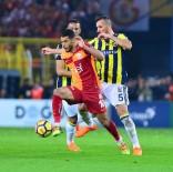 MEHMET TOPAL - Spor Toto Süper Lig Açıklaması Fenerbahçe Açıklaması 0 - Galatasaray Açıklaması 0 (İlk Yarı)