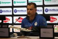 KONYASPOR - Murat Şahin Açıklaması 'Önümüzde 8 Final Maçı Var'