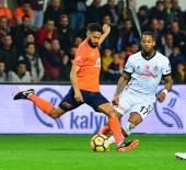 TALİSCA - Spor Toto Süper Lig Açıklaması Medipol Başakşehir Açıklaması 1 - Beşiktaş Açıklaması 0 (İlk Yarı)