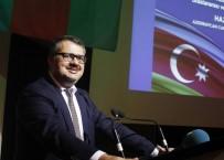 MUSTAFA ÜNAL - Azerbaycan Büyükelçisi İbrahim Açıklaması 'Azerbaycan-Türkiye Müttefikliği Adalet Üzerine Kuruludur'