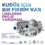 EĞITIM BIR SEN - 'Kudüs İçin Bir Fikrim Var' Yarışması Başvuruları Başladı