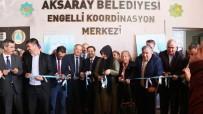 SEMAZEN - Aksaray'da Engelliler Koordinasyon Merkezi Açıldı