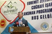 TİCARET ODASI - Edremit Zeytinyağına Coğrafi İşaret