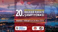 HıRVATISTAN - Balkan Karate Şampiyonası İstanbul'da