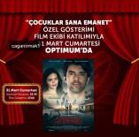 BİRSEN DÜRÜLÜ - 'Çocuklar Sana Emanet' Filminin Oyuncuları Adana'ya Geliyor