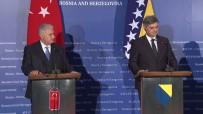 SERBEST TICARET ANLAŞMASı - 'Bosna Hersek İle Türkiye'nin İlişkileri Artacak'